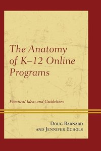 The Anatomy of K-12 Online Programs