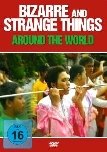 Bizarre And Strange Things Around The World