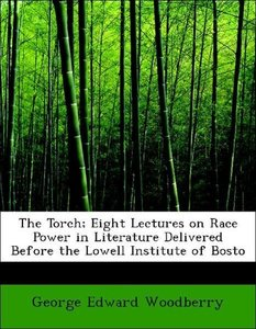 The Torch; Eight Lectures on Race Power in Literature Delivered