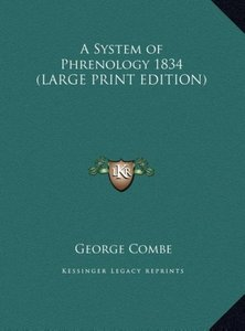 A System of Phrenology 1834 (LARGE PRINT EDITION)