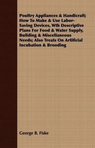 Poultry Appliances & Handicraft; How To Make & Use Labor-Saving