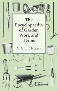 The Encyclopaedia Of Garden Work And Terms