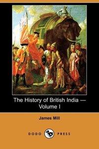 The History of British India - Volume I (Dodo Press)