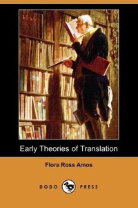 Early Theories of Translation (Dodo Press)