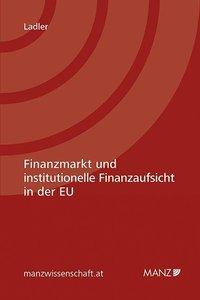 Finanzmarkt und institutionelle Finanzaufsicht in der EU