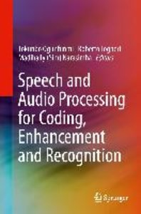 Speech and Audio Processing for Coding, Enhancement and Recognit