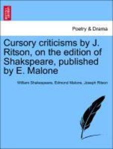 Cursory criticisms by J. Ritson, on the edition of Shakspeare, p