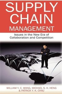 Supply Chain Management: Issues in the New Era of Collaboration