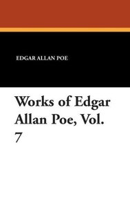 Works of Edgar Allan Poe, Vol. 7
