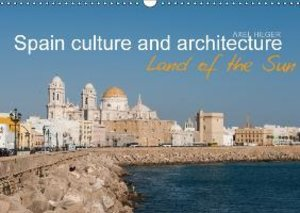 Spain culture and architecture (Wall Calendar 2015 DIN A3 Landsc
