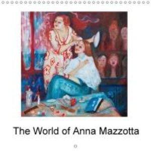 The World of Anna Mazzotta (Wall Calendar 2015 300 × 300 mm Squa