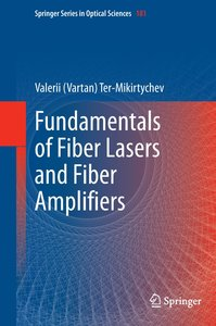 Fundamentals of Fiber Lasers and Fiber Amplifiers