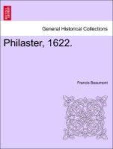 Philaster, 1622. The fixth Impreffion.