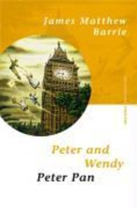 Barrie, J: Peter and Wendy / Peter Pan