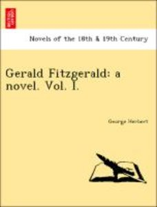 Gerald Fitzgerald: a novel. Vol. I.