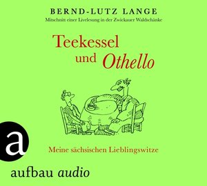 Teekessel und Othello