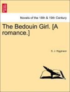 The Bedouin Girl. [A romance.]