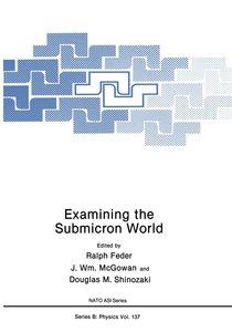 Examining the Submicron World
