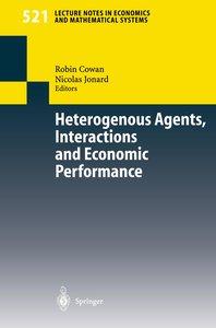 Heterogenous Agents, Interactions and Economic Performance