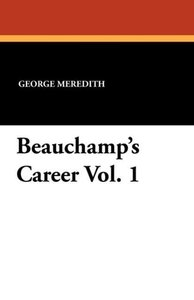 Beauchamp's Career Vol. 1