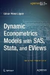 Dynamic Econometrics Models with SAS, Stata, and EViews