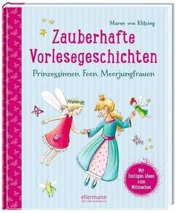 Zauberhafte Vorlesegeschichten - Prinzessinnen, Feen, Meerjungfr