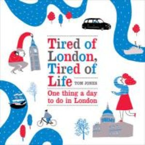 Tired of London, Tired of Life