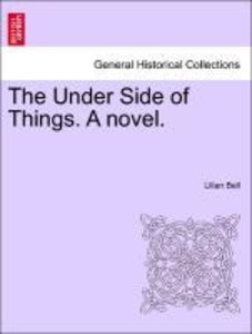 The Under Side of Things. A novel.