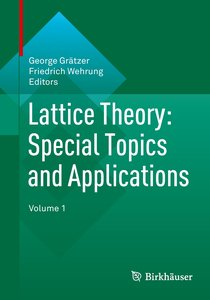 Lattice Theory: Special Topics and Applications 01