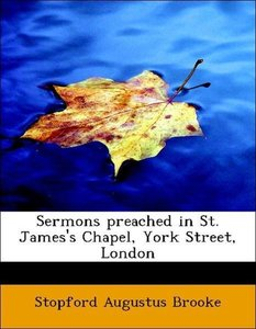 Sermons preached in St. James's Chapel, York Street, London