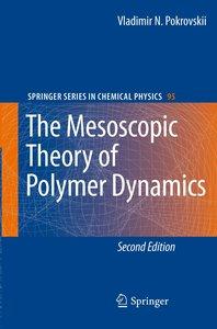 The Mesoscopic Theory of Polymer Dynamics