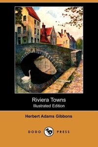Riviera Towns (Illustrated Edition) (Dodo Press)