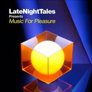 Late Night Tales Pres. Music For Pleasure (2LP+CD)
