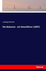 Die Balearen - ein Reiseführer (1897)