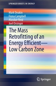 The mass-retrofitting of an energy efficient-low carbon zone in
