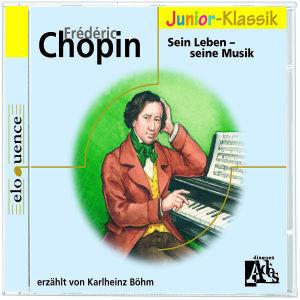 F.Chopin: Sein Leben-Seine Musik(Eloquence Junior)