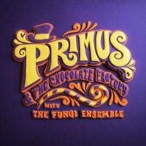 Primus & The Chocolate Factory With Fungi Ensemble