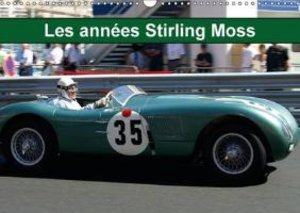 Les années Stirling Moss (Calendrier mural 2015 DIN A3 horizonta