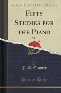 Fifty Studies for the Piano, Vol. 1 (Classic Reprint)