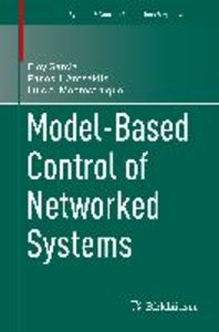 Model-Based Control of Networked Systems
