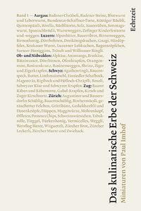 Das kulinarische Erbe der Schweiz 01. Miniaturen von Paul Imhof