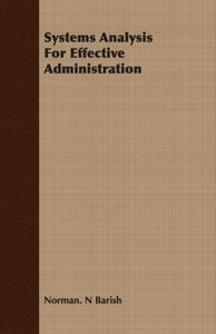 Systems Analysis For Effective Administration