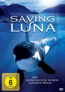 Saving Luna-Die Geschichte Eines Jungen Wals