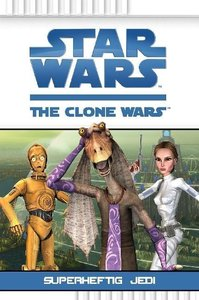 Star Wars The Clone Wars 03: Superheftig Jedi