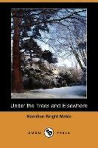 UNDER THE TREES & ELSEWHERE (D