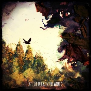 All The Luck In The World (LP+CD)