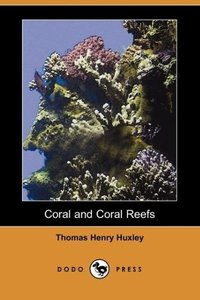 Coral and Coral Reefs (Dodo Press)