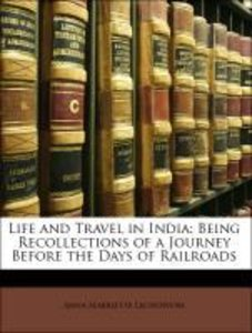 Life and Travel in India: Being Recollections of a Journey Befor