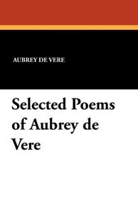 Selected Poems of Aubrey de Vere