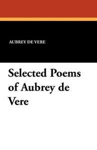 Selected Poems of Aubrey de Vere